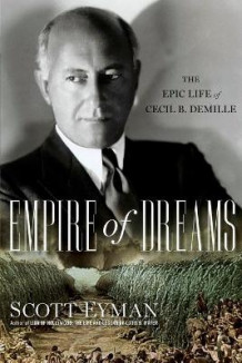 Empire of Dreams av Scott Eyman (Heftet)