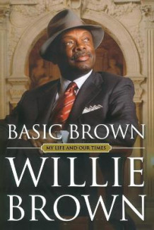 Basic Brown av Willie L. Brown (Heftet)