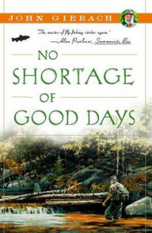 No Shortage of Good Days av John Gierach (Heftet)