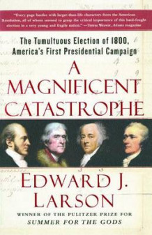 A Magnificent Catastrophe av Richard B Russell Professor of History and Talmadge Professor of Law Edward J Larson (Heftet)