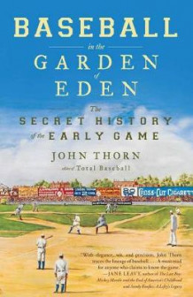 Baseball in the Garden of Eden av John Thorn (Heftet)