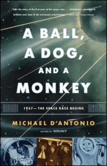A Ball, a Dog, and a Monkey av Michael D'Antonio (Heftet)