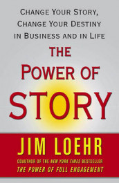The Power of Story av Jim Loehr (Heftet)
