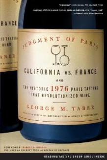 Judgment of Paris: California vs France and the 1976 Wine Tasting That Changed the World av George M. Taber (Heftet)