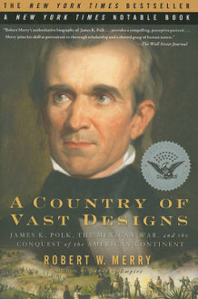 A Country of Vast Designs av Robert W Merry (Heftet)