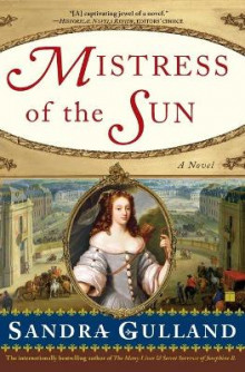 Mistress of the Sun av Sandra Gulland (Heftet)