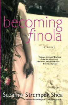 Becoming Finola av Suzanne Strempek Shea (Heftet)