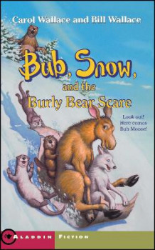 Bub, Snow, and the Burly Bear Scare av Carol Wallace og Bill Wallace (Heftet)
