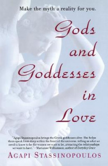 Gods and Goddesses in Love av Agapi Stassinopoulos (Heftet)