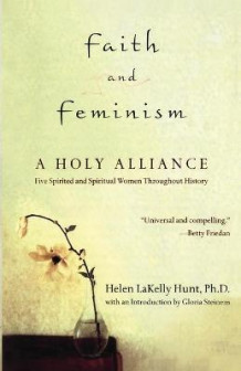Faith and Feminism av Hunt og Helen Lakelly Hunt (Heftet)