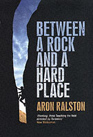 Between a Rock and a Hard Place av Aron Ralston (Heftet)