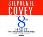 The 8th habit: From Effectiveness to Greatness av Stephen R. Covey (Lydbok-CD)