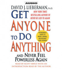 Get Anyone to Do Anything: And Never Feel Powerless Again av David Lieberman (Lydbok-CD)
