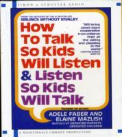 How to Talk So Kids Will Listen and Listen So Kids Will Talk av Adele Faber og Elaine Mazlish (Lydbok-CD)