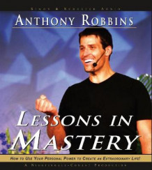 Lessons in Mastery av Anthony Robbins (Lydbok-CD)