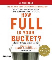 How Full Is Your Bucket?: Positive Strategies for Work and Life av Donald O. Clifton (Lydbok-CD)