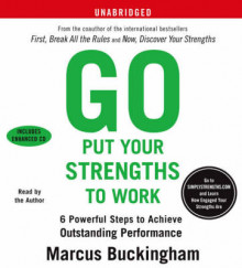 Go Put Your Strengths To Work: Learn the Three Vital Skills for Flourishing at Work av Marcus Buckingham (Lydbok-CD)