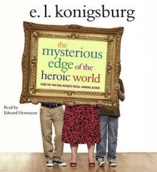 The Mysterious Edge of the Heroic World av E L Konigsburg (Lydbok-CD)