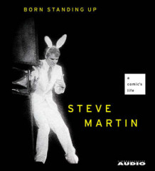 Born Standing Up av Steve Martin (Lydbok-CD)