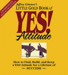 The Little Gold Book of Yes! Attitude av Jeffrey Gitomer (Lydbok-CD)