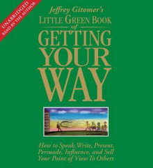 Little Green Book of Getting Your Way av Jeffrey Gitomer (Lydbok-CD)