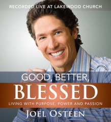 Good, Better, Blessed av Joel Osteen (Lydbok-CD)