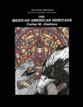 The Mexican American Heritage, 2nd Edition av Carlos M Jimenez (Heftet)