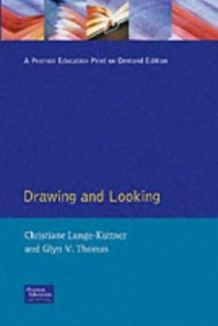 Drawing and Looking av Christine Lange-Kuettner og Glyn V. Thomas (Heftet)