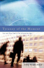 Tyranny of the Moment av Thomas Hylland Eriksen (Heftet)