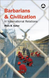 Barbarians and Civilization in International Relations av Mark B. Salter (Innbundet)