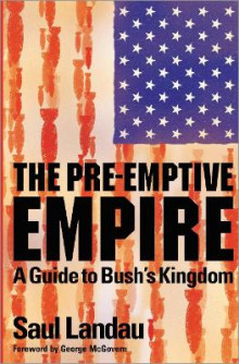 The Pre-emptive Empire av Saul Landau (Innbundet)