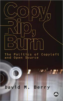 Copy, Rip, Burn av David M. Berry (Heftet)