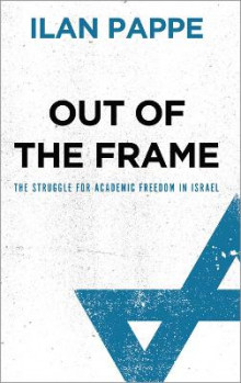 Out of the Frame av Ilan Pappe (Innbundet)