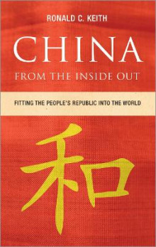 China from the Inside Out av Ronald C. Keith (Innbundet)
