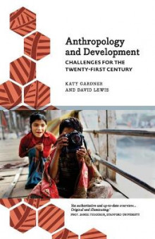 Anthropology and Development av Katy Gardner og David Lewis (Heftet)