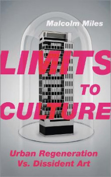 Limits to Culture av Malcolm Miles (Heftet)