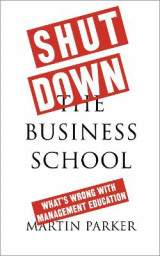 Omslag - Shut Down the Business School