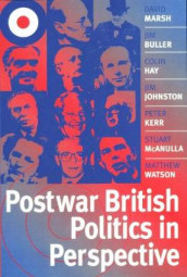 Postwar British Politics in Perspective av Jim Buller, Colin Hay, Jim Johnston, Peter Kerr, David Marsh, Stuart McAnulla og Matthew Watson (Innbundet)