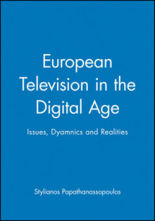 European Television in the Digital Age av Stylianos Papathanassopoulos (Innbundet)