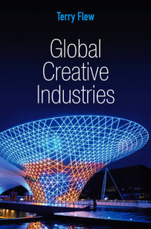 Global Creative Industries av Terry Flew (Heftet)