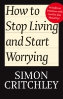 How to Stop Living and Start Worrying av Carl Cederstroem og Simon Critchley (Innbundet)