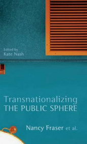 Transnationalizing the Public Sphere av Nancy Fraser (Innbundet)