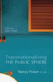 Transnationalizing the Public Sphere av Nancy Fraser (Heftet)