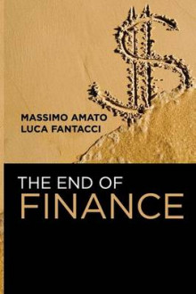 The End of Finance av Massimo Amato og Luca Fantacci (Heftet)