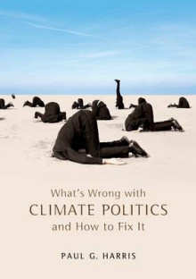 What's Wrong with Climate Politics and How to Fix it av Paul G. Harris (Heftet)