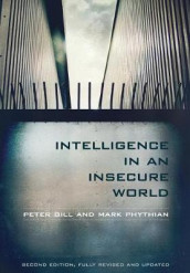 Intelligence in an Insecure World av Peter Gill og Mark Phythian (Heftet)