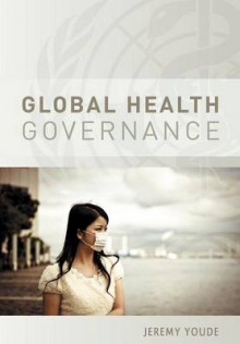 Global Health Governance av Jeremy R. Youde (Heftet)