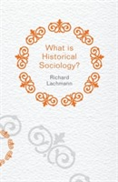 What is Historical Sociology? av Richard Lachmann (Heftet)
