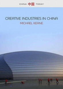 Creative Industries in China av Michael Keane (Heftet)