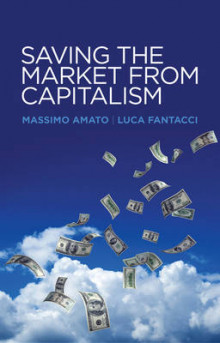 Saving the Market from Capitalism av Massimo Amato og Luca Fantacci (Heftet)